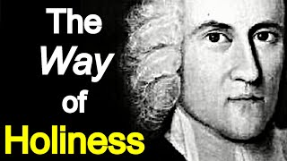 Download The Way of Holiness - Puritan Jonathan Edwards Sermons Video