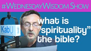 Download Spirituality In The Bible? - The #WednesdayWisdom Show Video