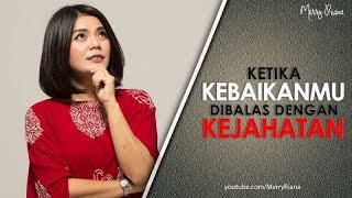 Download KETIKA KEBAIKANMU DIBALAS DENGAN KEJAHATAN (Video Motivasi) | Spoken Word | Merry Riana Video