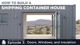 Download Building a Shipping Container Home | EP03 Doors, Windows, and Insulation Video