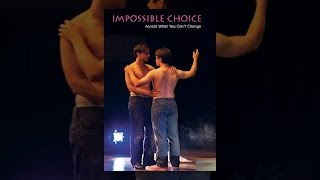 Download Impossible Choice Video