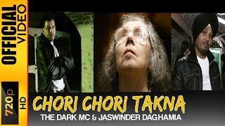 Download CHORI CHORI TAKNA - THE DARK MC/ JASWINDER DAGHAMIA Video