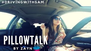 Download ZAYN - PILLOWTALK | #DrivingWithSam Video