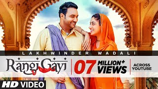 Download Rangi Gayi: Lakhwinder Wadali (Full Song) Aar Bee   Parmod Sharma Rana   Latest Punjabi Songs 2018 Video