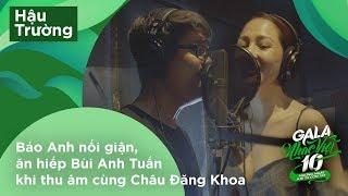 Download Bảo Anh nổi giận, ăn hiếp Bùi Anh Tuấn khi thu âm cùng Châu Đăng Khoa | Hậu trường Gala Nhạc Việt 10 Video