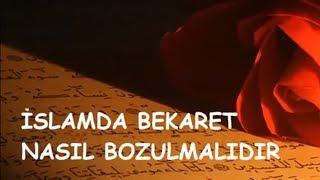 Download İSLAMDA BEKARET NASIL BOZULMALIDIR Video