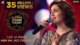 Download Lag Ja Gale / Abhi Na Jao Chhod Ke - Akriti Kakar | Big Band Theory | Mashup Video