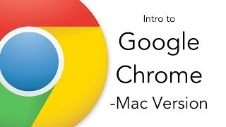 Download Intro to Google Chrome - Mac Version Video