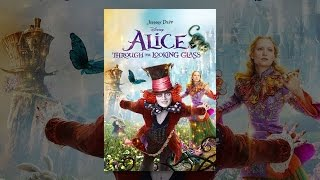 Download Alice Through the Looking Glass (2016) Video