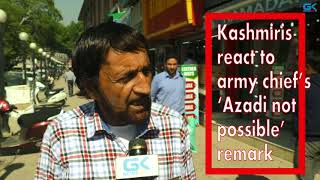 Download Kashmiris react to army chief's 'Azadi not possible' remark Video