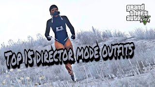 Download MY TOP 15 DIRECTOR MODE OUTFITS- GTA V ONLINE ♡ Video