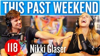 Download Nikki Glaser | This Past Weekend #118 Video