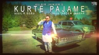 Download Kurte Pajame (Full Song) | Kulbir Jhinjer | Latest Punjabi Songs 2017 | Vehli Janta Records Video