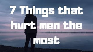 Download 7 Things that hurt men the most Video