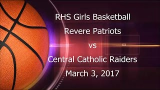 Download (03/03/17) RHS Girls Basketball vs Central Catholic Video