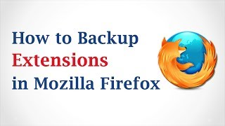 Download How to Backup Firefox Extensions Video