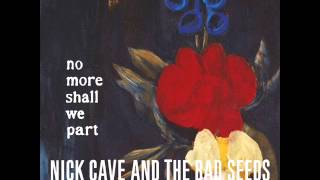 Download Nick Cave & The Bad Seeds - No More Shall We Part (full album) Video