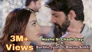 Download Nashe Si Chadh Gayi ft. Surbhi Jyoti & Barun Sobti | Tanhaiyaan | Surbhi Jyoti | Barun Sobti | VM Video