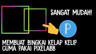 Download sangat mudahh! -tutorial bikin video bingkai kelap kelip cuma pake 1 aplikasii! Video
