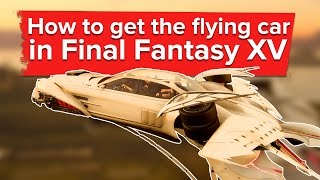 Download How to unlock the flying Regalia in Final Fantasy 15 Video