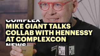 Download Mike Giant Talks Collaborating With Hennessy at ComplexCon Video