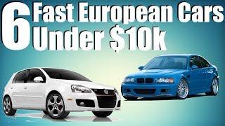 Download 6 Fast European Cars Under $10k! Video