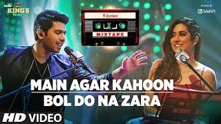 Download Main Agar Kahoon/Bol Do Na Zara | T-Series Mixtape | Armaan Malik & Jonita Gandhi | Bhushan Kumar Video