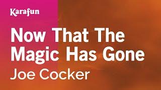 Download Karaoke Now That The Magic Has Gone - Joe Cocker * Video