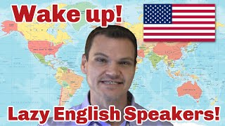Download Wake Up Americans! A Rant Against Lazy Anglophones Video