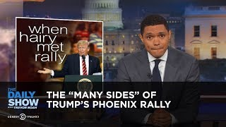Download The ″Many Sides″ of Trump's Phoenix Rally: The Daily Show Video