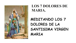 Download MEDITANDO LOS 7 DOLORES DE LA VIRGEN MARIA. Video