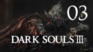 Download Dark Souls 3 - Playthrough Part 3: High Wall of Lothric Video