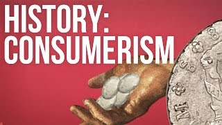 Download HISTORY: CONSUMERISM Video