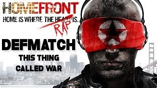 Download HOMEFRONT |Rap Song Tribute| DEFMATCH - ″Thing Called War″ Video