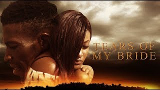 Download Tears Of My Bride [Part 1] - Latest 2017 Nigerian Nollywood Drama Movie English Full HD Video