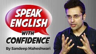 Download Speak English with Confidence - By Sandeep Maheshwari I Hindi Video