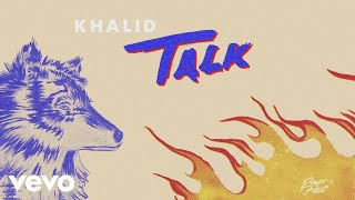 Download Khalid - Talk (Audio) Video