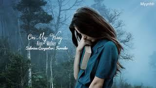 Download [Vietsub + Lyrics] On My Way - Alan Walker; Sabrina Carpenter; Farruko Video
