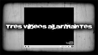 Download 3 VIDEOS ALARMANTES Video