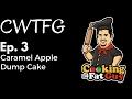 Download CWTFG: Ep 3 Caramel Apple Dump Cake Video