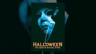 Download Halloween VI: The Curse of Michael Myers Video