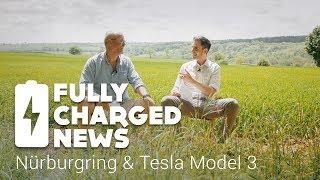 Download Nürburgring & Tesla Model 3 | Fully Charged News Video
