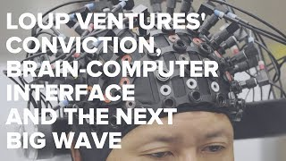 Download Loup Ventures' Conviction, Brain-Computer Interface and the Next Big Wave Video