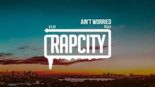 Download Felly - Ain't Worried Video
