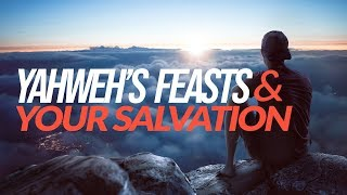 Download Yahweh's Feasts & Your Salvation Video