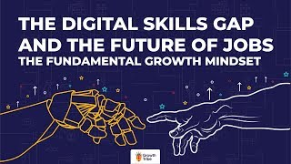 Download The Digital Skills Gap and the Future of Jobs 2020 - The Fundamental Growth Mindset Video