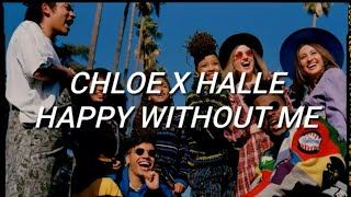 Download Chole x Halle - Happy Without Me (Lyrics) Video