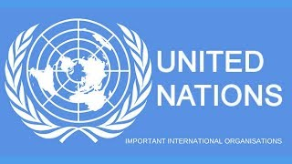 Download United Nations and its Organs - Important International Organisations Video