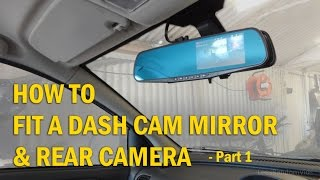 Download How to Install a Dash Cam Mirror and Rear Camera to your Car - Part 1 Video