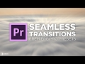 Download Seamless Transitions Preset tutorial for Adobe Premiere Pro CC by Chung Dha Video